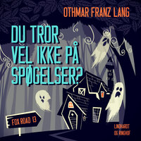 Du tror vel ikke på spøgelser? - Othmar Franz Lang