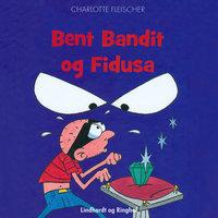 Bent Bandit og Fidusa - Charlotte Fleischer