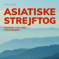 Asiatiske strejftog - Henning Haslund Christensen
