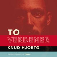 To verdener - Knud Hjortø