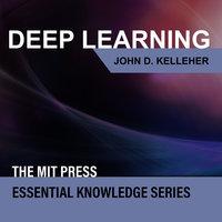 Deep Learning - John D. Kelleher