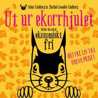 Ut ur ekorrhjulet: så blir du också ekonomiskt fri - Oskar Lindberg, Maribel Leander Lindberg