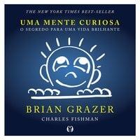 Uma mente curiosa - Charles Fishman, Brian Grazer