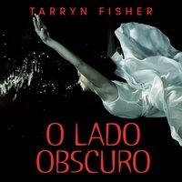 O lado obscuro - Tarryn Fisher