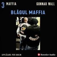 Blågul maffia - Gunnar Wall