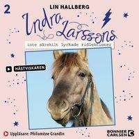 Indra Larssons inte särskilt lyckade ridlektioner - Lin Hallberg