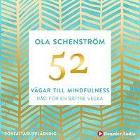 52 vägar till mindfulness : Råd för en bättre vecka - Ola Schenström