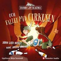Dubbeldeckarna och fallet med cirkusen - Jørn Lier Horst