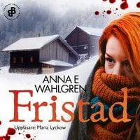 Fristad - Anna E. Wahlgren