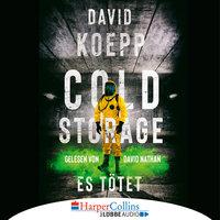 Cold Storage: Es tötet - David Koepp