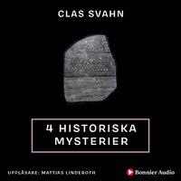 Fyra historiska mysterier - Clas Svahn