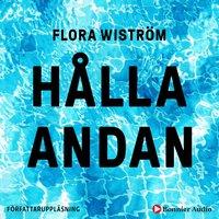Hålla andan - Flora Wiström