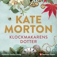Klockmakarens dotter - Kate Morton