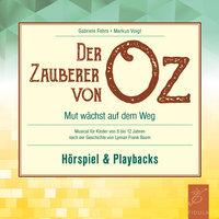 Der Zauberer von Oz: Mut wächst auf dem Weg - Markus Voigt, Gabriele Fehrs