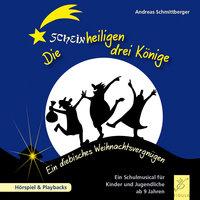 Die scheinheiligen drei Könige: Ein diebisches Weihnachtsvergnügen - Andreas Schmittberger