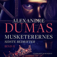 Musketerernes sidste bedrifter. Bind 2 - Alexandre Dumas