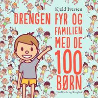 Drengen Fyr og familien med de 100 børn - Kjeld Iversen