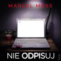 Nie odpisuj - Marcel Moss