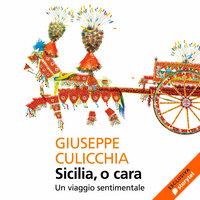 Sicilia, o cara - Giuseppe Culicchia