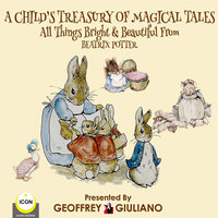 A Child's Treasury Of Magical Tales All Things Bright & Beautiful From Beatrix Potter - Beatrix Potter