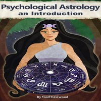Psychological Astrology An Introduction - Noel Eastwood