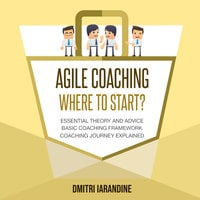 Agile Coaching : Where to Start? - Dmitri Iarandine