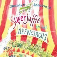 Superjuffie en het apencircus - Janneke Schotveld