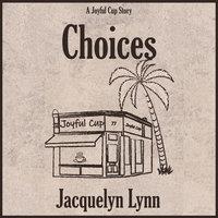 Choices - Jacquelyn Lynn