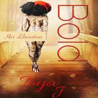Bold - Her Liberation - Toya J