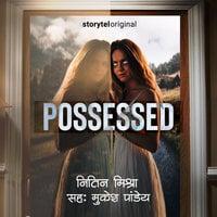 Possessed - Nitin Mishra