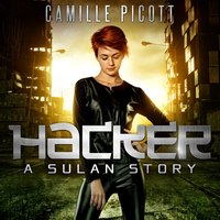 Hacker: A Sulan Story - Camille Picott