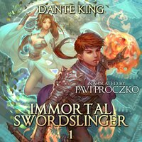 Immortal Swordslinger Book 1 - Dante King
