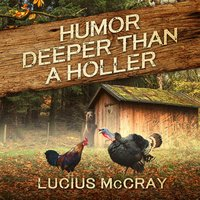 Humor Deeper Than A Holler - Lucius McCray