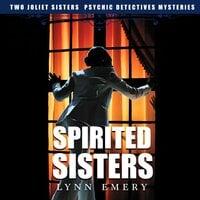 Spirited Sisters - Lynn Emery
