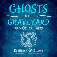 Ghosts in the Graveyard - Kathleen McClure