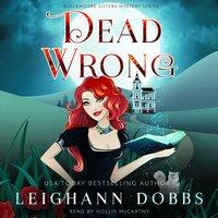 Dead Wrong - Leighann Dobbs