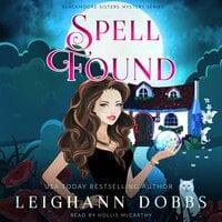 Spell Found - Leighann Dobbs