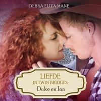 Liefde in Twin Bridges: Duke en Ian - Debra Eliza Mane