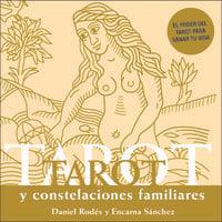 Tarot y constelaciones familiares - Daniel Rodés y Encarna Sánchez