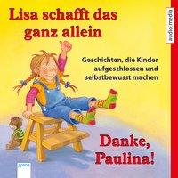 Lisa schafft das ganz allein & Danke, Paulina! - Achim Bröger
