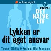 Det halve liv - Episode 7 - Lykken er dit eget ansvar - Susanne Ziba Asmussen, Thomas Klinkby