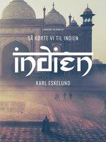Så kørte vi til Indien - Karl Johannes Eskelund