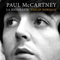 Paul McCartney: la biografía - Philip Norman