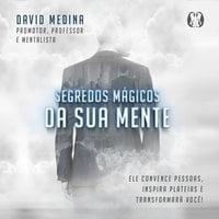Segredos mágicos da sua mente - David Medina