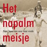 Het napalmmeisje - Kim Phuc Phan Thi