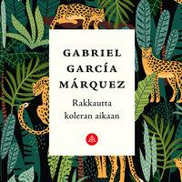 Rakkautta koleran aikaan - Gabriel García Márquez