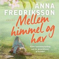Mellem himmel og hav - Anna Fredriksson