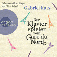 Der Klavierspieler vom Gare du Nord - Gabriel Katz
