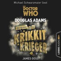 Doctor Who Romane - Band 8: Doctor Who und die Krikkit-Krieger - Douglas Adams, James Goss