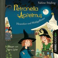 Petronella Apfelmus - Band 7: Hexenfest und Waldgeflüster - Sabine Städing